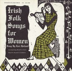 "Here's Lori Holland's ""Irish Folk Songs for Women,"" lending a nod to both Women's History Month and next week's St. Patrick's Day. Miriam Schottland's block print for the 1960 recording evokes a folk art tradition. The woman's dress and harp mark the album as Irish, while the script and decorative framing suggest early Irish manuscripts."