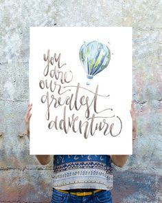 You are our greatest adventure in blue theme ****************** Original watercolor, digitally printed on high- quality matte poster. Printed