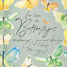 Kathy Davis - Live Like the Butterfly Print