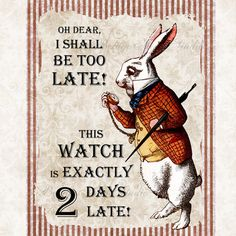 Alice in Wonderland Rabbit With Stop Watch Quotes