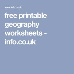 free printable geography worksheets - info.co.uk