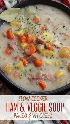 Slow Cooker Ham and Potato soup loaded with veggies, easy to make and Paleo and Whole30! #slowcooker #hambonesoup #holidayham #paleo #whole30