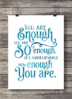 You are enough. You are so enough. It's unbelievable how enough you are - watercolor Hand lettered Printable wall art print INSTANT DOWNLOAD