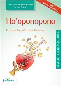 Amazon.fr - Ho'oponopono - Luc Bodin, Maria-Elisa Hurtado-Graciet - Livres