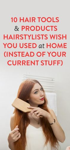 10 Hair Tools & Products Hairstylists Wish You Used At Home Instead of Your Current Stuff