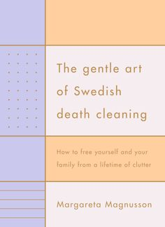 """Everything You Need to Know About """"Swedish Death Cleaning"""""""