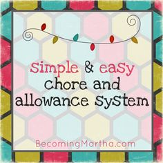 Becoming Martha: Introducing a Chore and Allowance System in Your Home