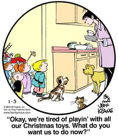 """Family Circus: """"We're tired of playin' with all our Christmas toys. What do you want us to do now?"""""""