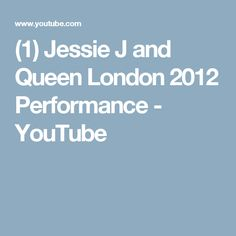(1) Jessie J and Queen London 2012 Performance - YouTube