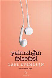 Pandora - Yalnızlığın Felsefesi - Lars Svendsen - Kitap - ISBN 9786056727177 Book Suggestions, Book Recommendations, Film Books, My Books, Book Names, Coffee And Books, Pandora, Bibliophile, Book Worms