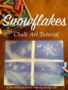 Snowflakes Chalk Art Tutorial - You ARE an Artist - and a great activity for Five in a Row Snowflake Bentley.