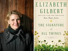 This lady can write. Eat Pray Love was playfully delicious, and this was intellectually captivating. The Signature of All Things makes you see the big that exists within the small.