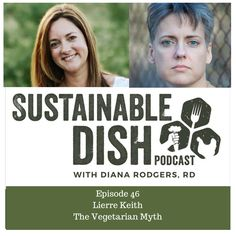 On this episode of the Sustainable Dish podcast I speak with Lierre Keith, author of the Vegetarian Myth, about her experience being a vegan for almost two decades and her eventual transition back into eating meat.