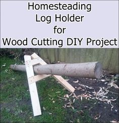 Homesteading Log Holder for Wood Cutting DIY Project  Homesteading  - The Homestead Survival .Com