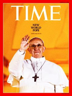 Time magazine is declaring Francis to the the NEW WORLD ORDER Pope... http://www.nowtheendbegins.com/blog/?p=13401