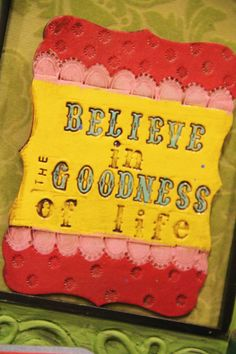 believe in the goodness of life  [brave girls club]
