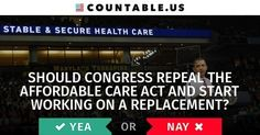 Should Congress Repeal The Affordable Care Act And Start Working On A Replacement? #countable #politics #Families #Government #Health #Insurance #Poverty #SocialJustice #SocialServices #WomensHealth #Work