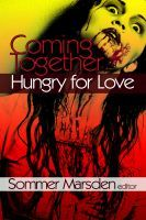 Coming Together: Hungry for Love. Zombie erotica in ebook & paperback to benefit the American Diabetes Association. Zombie Survivor, American Diabetes Association, Come Together, Crime Fiction, Erotica, My Books, Love, Reading, Zombies