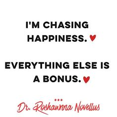 💃🏽I'm chasing happiness. Everything else is a bonus. 💃🏽 Inspired by: @prettygirlshustle.inc