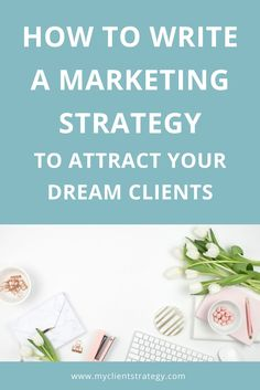 How to write a marketing strategy to attract your dream clients | My Client Strategy Not sure how to write a marketing strategy? Here are three steps you need to follow to attract your dream clients and grow your business. #marketingstrategy #servicebusiness Marketing Budget, Content Marketing Strategy, Small Business Marketing, Marketing Ideas, Business Tips, Media Marketing, Online Business, Digital Marketing, How To Get Clients