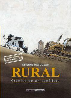 «Rural. Crónica de un conflicto», en @LaCupulaComic, es la primera obra gráfica de Étienne Davodeau sobre el campo, escrita mucho antes de la exitosa «Los ignorantes», y en la que se posiciona de manera activa a favor de quienes apuestan por una vida ecológica frente a unos irrespetuosos constructores de autopistas. http://www.veniracuento.com/