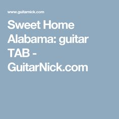 Sweet Home Alabama: guitar TAB - GuitarNick.com