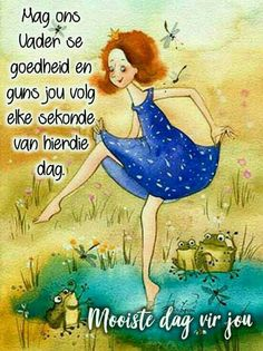 Good Morning Wishes, Morning Messages, Birthday Messages, Happy Birthday Wishes, Lekker Dag, Evening Greetings, Afrikaanse Quotes, Goeie More, Christian Messages