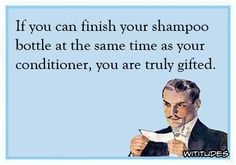 finish-shampoo-bottle-conditioner-same-time-truly-gifted-ecard