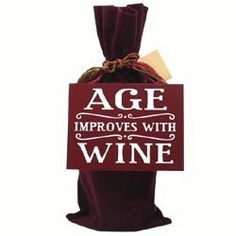 "Age Improves Wine Bag - Funny Over the Hill Birthday Gift by Jubilee Celebrations by Wellhaven. $14.99. Wood Composite Plaque is 6"" x 4.5"" tall; Give with a bottle of wine as an amusing 60th, 70th or 80th birthday gag gift that will surely be appreciated; Size: Velveteen Wine Bag is 7"" wide x 14""; Age Improves Wine Bag is a fun and unique gift for a friend or loved ones birthday.; Note: Wine bottle not included.. Age Improves Wine Bag is a fun and unique gift for a fr..."