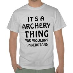 Its a Archery thing Shirt