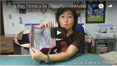 VÍDEO AULA PROJETO LUNCH BAG TÉRMICA - Silvia Ramos Atelier