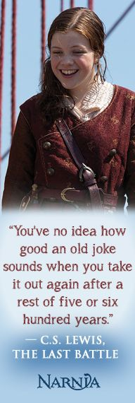 """""""You've no idea how good an old joke sounds when you take it out again after a rest of five or six hundred years."""" #Narnia #Quote"""