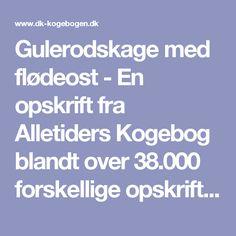 Gulerodskage med flødeost - En opskrift fra Alletiders Kogebog blandt over 38.000 forskellige opskrifter på
