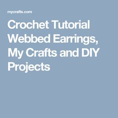 Crochet Tutorial Webbed Earrings, My Crafts and DIY Projects