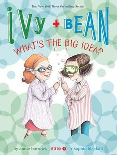Ivy and Bean Whats the Big Idea? (Book (Best Friends Books for Kids, Elementary School Books, Early Chapter Books) (Ivy + Bean) by Annie Barrows 1452102368 9781452102368 Science Gifts, Science Fair, Science Books, Weird Science, Science Ideas, Science Experiments, Science Fiction, Book Club Books, Book Series