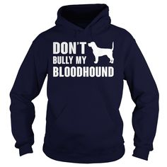 Don't bully my Bloodhound