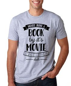 'Never Judge A Book By It's Movie' Tee $12.99