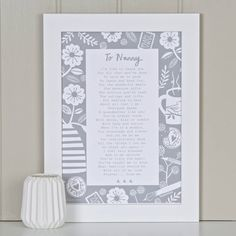 A rhyming letter of love from a young child to his or her grandmother. Choose from Grandma, Granny, Nanny, Nan, Gran, Nana, Nanny.The wording of the poem is: To Grandma/Granny/Gran/Nan/Nana/Nanna/Nanny  I'd like to thank you For all that you've done To help me to grow To learn and have fun. For the wonderful meals The generous gifts The stories you've read The outings and lifts. For wanting to hear About all that I do – Everyone needs A grandmother like ...