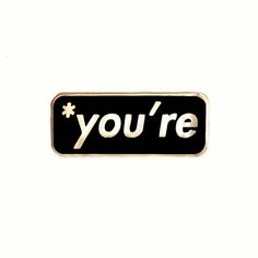 Image of *you're (black)