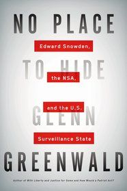"""Read """"No Place to Hide Edward Snowden, the NSA, and the U. Surveillance State"""" by Glenn Greenwald available from Rakuten Kobo. GLENN GREENWALD is the author of several best sellers, including How Would a Patriot Act? and With Liberty and Justice f. Edward Snowden, New Books, Good Books, Books To Read, Reading Lists, Book Lists, Reading Club, Reading Room, Nsa Surveillance"""