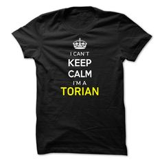 [Popular tshirt name ideas] I Cant Keep Calm Im A TORIAN  Shirts of week  Hi TORIAN you should not keep calm as you are a TORIAN for obvious reasons. Get your T-shirt today and let the world know it.  Tshirt Guys Lady Hodie  SHARE and Get Discount Today Order now before we SELL OUT  Camping field tshirt i cant keep calm im im a torian keep calm im torian