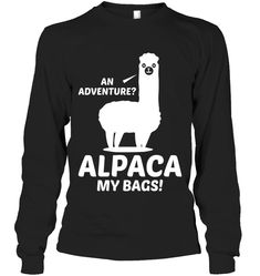 An Adventure Alpaca My Bags Sassy Long Sleeve Outfit Women Funny Sayings Long Sleeve Womens