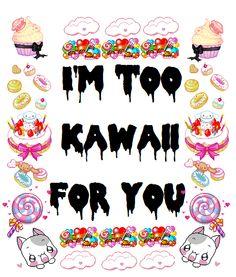 (✿◠‿◠) too kawaii for you