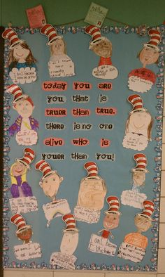 "Dr. Seuss bulletin board to go with ""Happy Birthday to You"" inspired by http://firstgradefresh.blogspot.com/2011/03/i-cried-i-laughed-it-was-better-than.html"