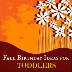 Bunches of Fall Birthday Ideas for toddlers. Activities, food and more! Guaranteed to make your toddler's birthday a blast!