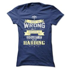 I MAY BE WRONG I AM A HARDING TSHIRTS - T-Shirt, Hoodie, Sweatshirt