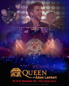 Poster 01.13.15 Newcastle, UK Metro Radio Arena @QueenWillRock + @adamlambert.