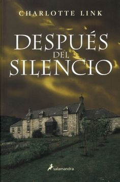 """Después del silencio"" de Charlotte Link. Salamandra."