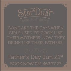 StarDust Theatrical Dining Father's Day 2015 Art Quotes, Fathers Day, Dining, Cooking, Books, Kitchen, Food, Libros, Father's Day