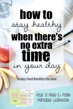 Feel like you have no clue how to stay healthy when you already have a jam-packed schedule and no extra time in your day? Find out how I have been able to make more time in my life in order to make healthy meals every day, get exercise in, and still have time for a busy life and family. Click through for all the information PLUS a free 5+ page Printable Workbook - It's FREE!
